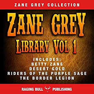 Zane Grey Library, Volume 1 (Annotated)                   By:                                                                                                                                 Zane Grey,                                                                                        Raging Bull Publishing                               Narrated by:                                                                                                                                 William Mark Woelfle                      Length: 46 hrs and 36 mins     8 ratings     Overall 3.9