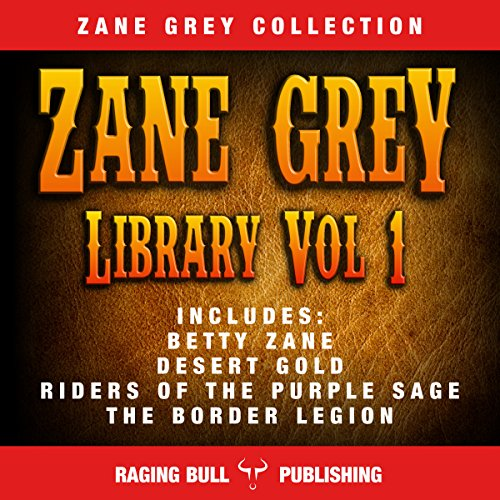 Zane Grey Library, Volume 1 (Annotated) audiobook cover art