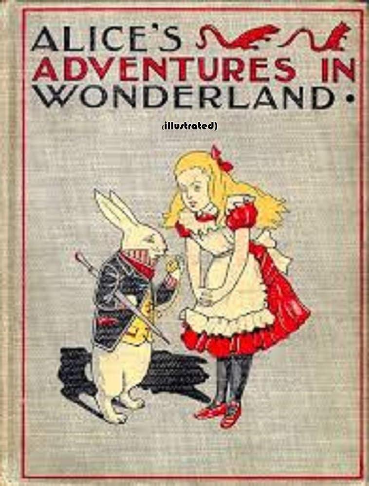 先入観ラジカル段落Alice's Adventures in Wonderlan (illustrated) (English Edition)