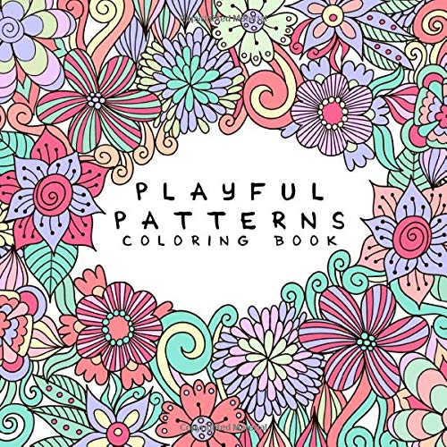 Playful Patterns Coloring Book: For Kids Ages 6-8, 9-12