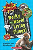 The Wacky World of Living Things! (Fact Attack #1): Plants and Animals (1)
