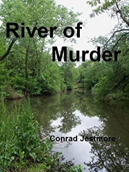 River of Murder (Jimmy O'Reilly Mystery Series Book 1) by [Conrad Jestmore]