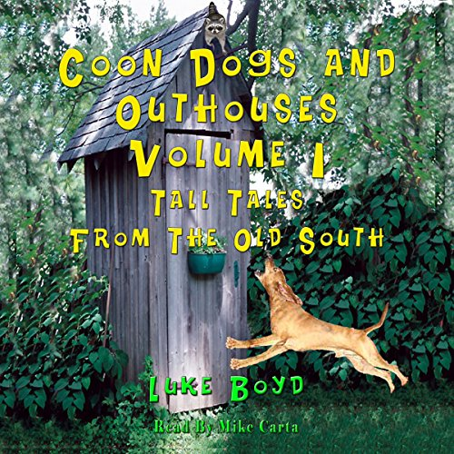 Coon Dogs and Outhouses, Volume 1 audiobook cover art