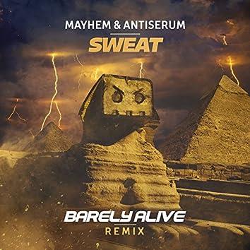 Sweat (Barely Alive Remix)