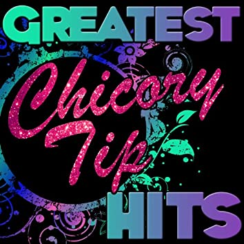Greatest Hits: Chicory Tip