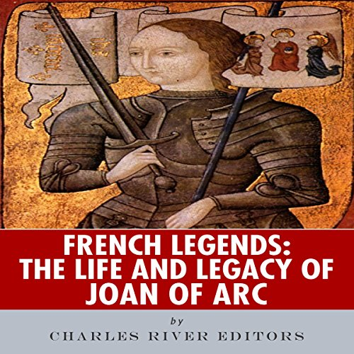 French Legends: The Life and Legacy of Joan of Arc audiobook cover art