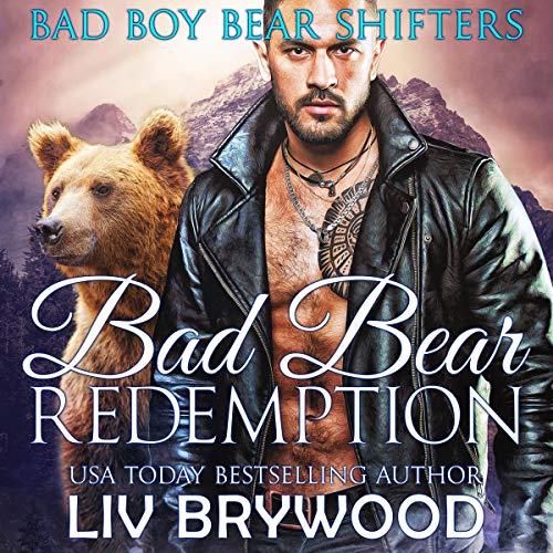 Bad Bear Redemption: Bad Boy Bear Shifters, Book 3