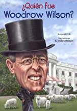Quien Fue Woodrow Wilson?