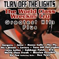 World Class Wreckin' Cru - Turn Off the Lights: Greatest Hits Plus by World Class Wrecking Crew (2001-11-13)