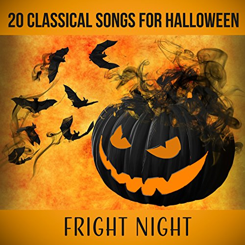 20 Classical Songs of Halloween: Fright Night - Ultimate Halloween Classical Music Collection 2016 (Insane Halloween Party & Haunting Classics for a Creepy Night)