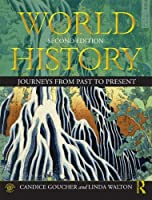 World History: Journeys from Past to Present by Candice Goucher Linda Walton(2012-09-06)