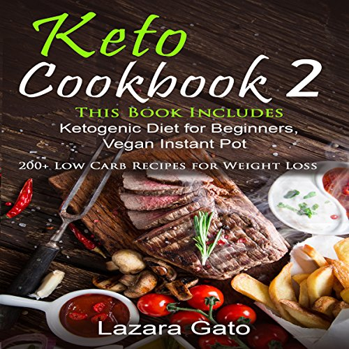 Keto Cookbook 2     This Book Includes Ketogenic Diet for Beginners, Vegan Instant Pot              By:                                                                                                                                 Lazara Gato                               Narrated by:                                                                                                                                 Christine Garrow                      Length: 7 hrs and 17 mins     3 ratings     Overall 5.0