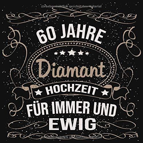 Diamantene Hochzeit Gästebuch 60 Jahre: Diamantene Hochzeit 60 Jahre Gästebuch zum Hochzeitstag...