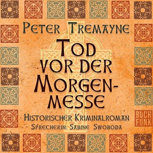 Tod vor der Morgenmesse (Schwester Fidelma ermittelt 16) audiobook cover art