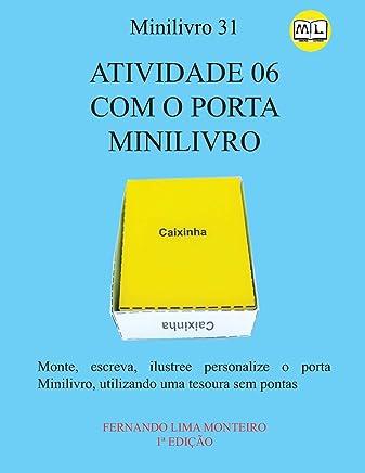 Atividade 06 Com Caixinhas Porta Minilivro: Monte, escreva, ilustree personalize o porta minilivro, utilizando uma tesoura sem pontas