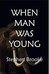 When Man Was Young Kindle Edition