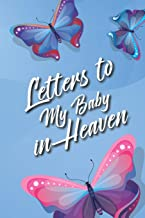 Letters to My Baby In Heaven: Diary to Write In | Grieving the Loss of Your Infant