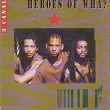 Heroes Of Wha?