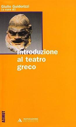INTRODUZIONE AL TEATRO GRECO INTRODUZIONE AL TEATRO GRECO (Azimut)