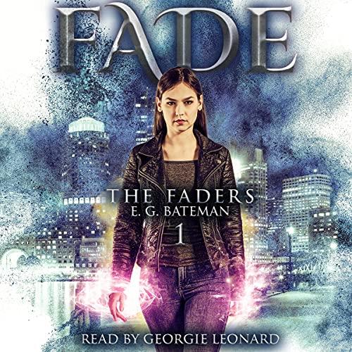 Fade Audiobook By E. G. Bateman cover art