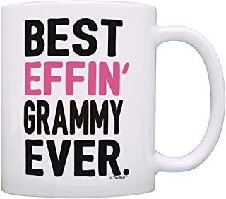 Grammy Gifts Grandma Best Effin Grammy Ever Grandma Coffee Mug Grandma Coffee Cup Grandma Gift Coffee Mug Tea Cup White