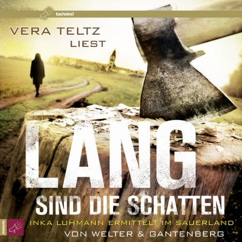 Lang sind die Schatten     Inka Luhmann 2              By:                                                                                                                                 Oliver Welter,                                                                                        Michael Gantenberg                               Narrated by:                                                                                                                                 Vera Teltz                      Length: 10 hrs and 55 mins     Not rated yet     Overall 0.0