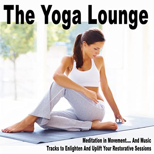 The Yoga Lounge (Meditation in Movement....And Music Tracks ...