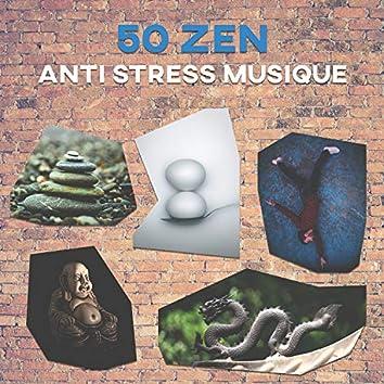 50 Zen: Anti stress musique – Calme sons de la nature, Apaisante New Age, Tranquille chansons de la terre et musique d'ambiance pour la pratique quotidienne du yoga, Méditation, Qi gong et pilates