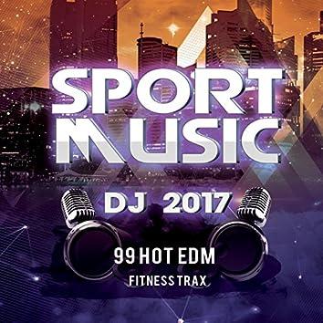 Sport Music DJ 2017 (99 Hot EDM Fitness Trax)
