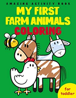 My First Farm Animals Coloring: Cute and fun coloring book for toddlers - Ages 2-4