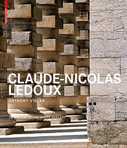 Claude-Nicolas Ledoux: Architektur und Utopie im Zeitalter der Französischen Revolution. Zweite und erweiterte Ausgabe