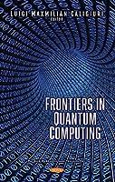 Frontiers in Quantum Computing