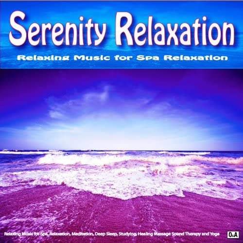 Serenity Relaxation: Relaxing Music for Spa Relaxation