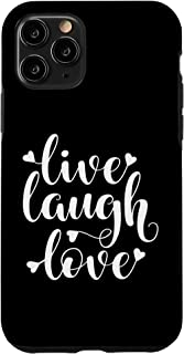 iPhone 11 Pro Live Laugh Love Motivational Sayings Quotes Case
