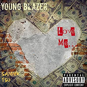 Love Me (feat. Sammy Tsu)