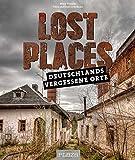 Lost Places: Deutschlands vergessene Orte