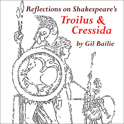 Reflections on Shakespeare's Troilus & Cressida audiobook cover art