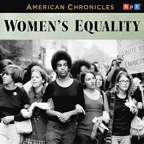 NPR American Chronicles: Women's Equality audiobook cover art
