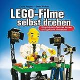 LEGO®-Filme selbst drehen: Stop-Motion-Technik lernen und gekonnt einsetzen (German Edition)