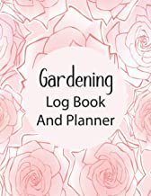 Gardening log book and planner: Pink Rose Background Cover Garden Notebook Journals for Planning - A Complete Gardening Or...