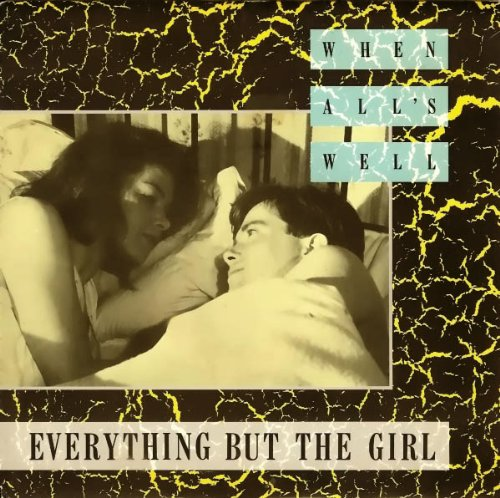"""When All's Well - Everything But The Girl 7"""" 45"""