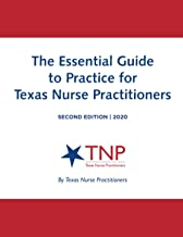 The Essential Guide to Practice for Texas Nurse Practitioners