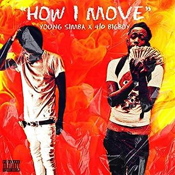 How I Move (feat. 410 Big Boy)