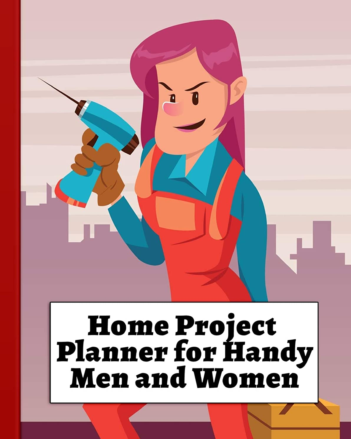 Home Project Planner for Handy Men and Women: Home Sweet Home List of Projects to Do