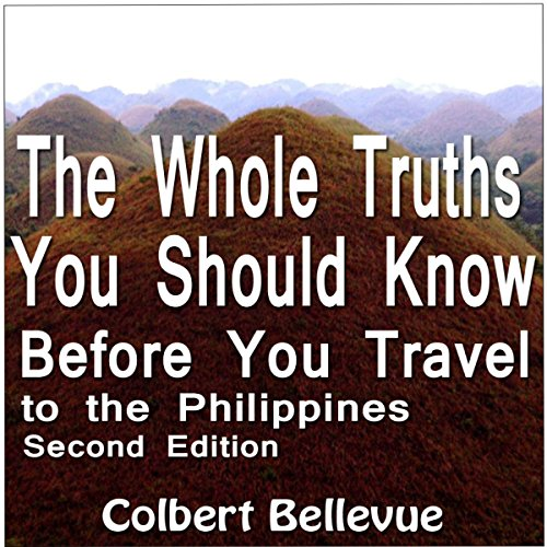 The Whole Truths You Should Know Before You Travel to the Philippines: Second Edition audiobook cover art