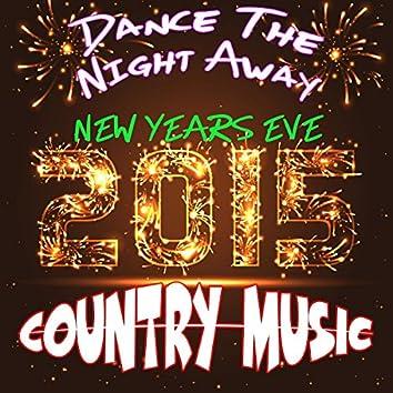 Dance the Night Away: New Years Eve 2015: Country Music