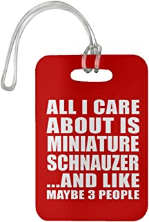 All I Care About is Miniature Schnauzer - Luggage Tag Bag-gage Suitcase Tag Durable - Dog Cat Pet Owner Lover Friend Memorial Red Birthday Anniversary Valentine's Day Easter