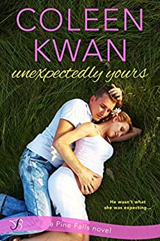 Unexpectedly Yours (Pine Falls Book 1) by [Coleen Kwan]