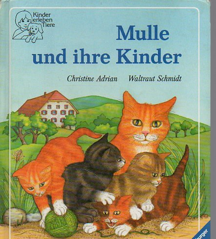 Mulle und ihre Kinder (Ravensburger Kinder erleben Tiere)
