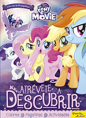 My Little Pony. The Movie. Atrévete a descubrir: Actividades con pegatinas